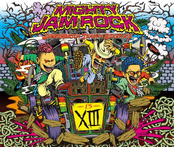 MIGHTY JAM ROCK「XIII」