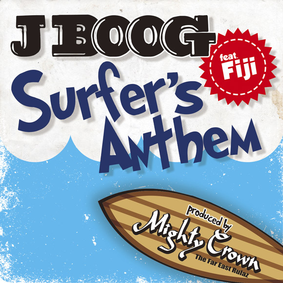 Surfer's Anthem / J Boog feat. Fiji
