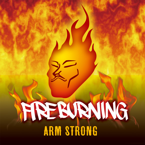 ARM STRONG - FIRE BURNING